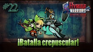 ¡Batalla crepuscular! - #22 Hyrule Warriors: Definitive Edition.
