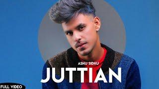 Juttian (Полная песня) Ашу Сидху | Новые песни 2020 | Hub Recordz