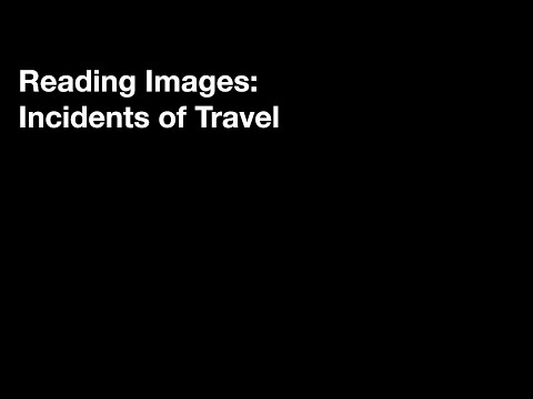 Reading Images Series: Incidents of Travel