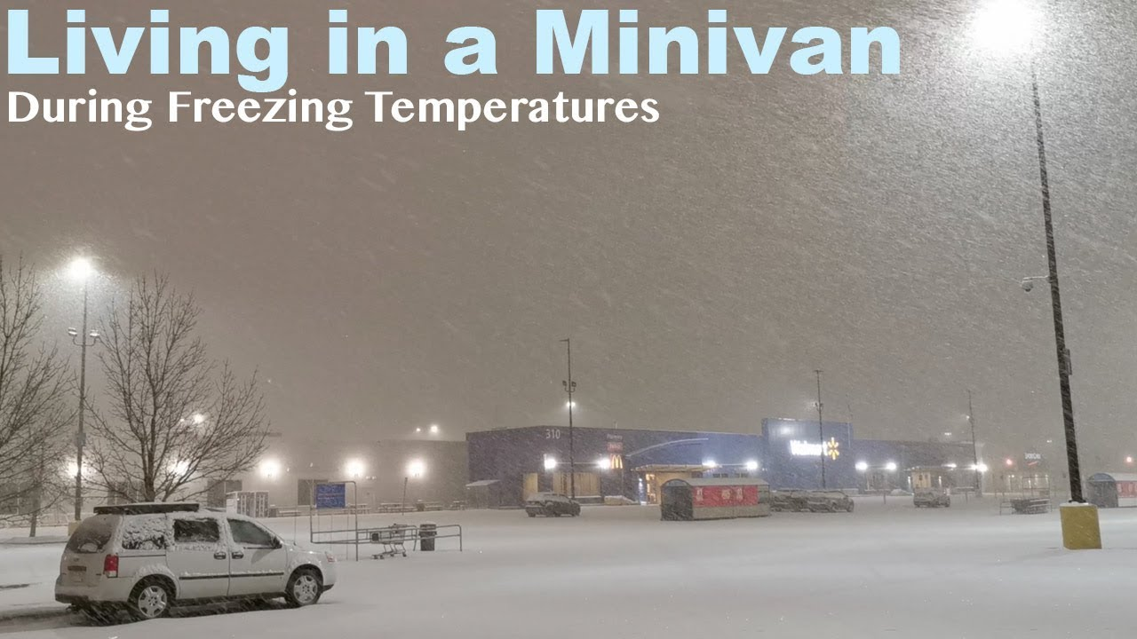 Living in a Minivan during Freezing Temperatures