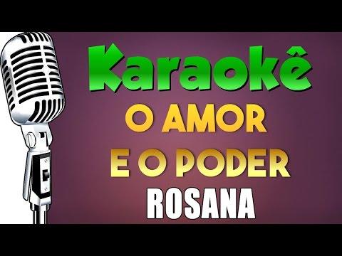 🎤 Karaokê - O Amor e o Poder - Rosana Karaokê - Retrô