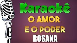 🎤 Karaokê - O Amor e o Poder - Rosana (Karaokê - Retrô)