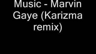 Music - Marvin Gaye (Karizma remix)