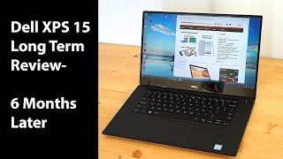 dell xps 15 9550 long term review 6 months later