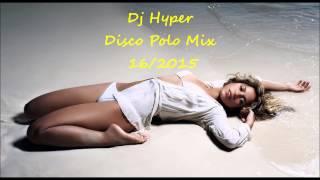 Dj Hyper - Disco Polo Mix 16/2015