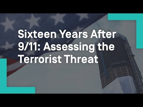 Sixteen Years After 9/11: Assessing the Terrorist Threat