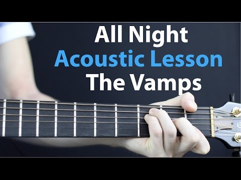 All Night: The Vamps Acoustic Guitar Lesson EASY