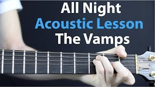 All Night: The Vamps, Matoma Acoustic Guitar Lesson EASY