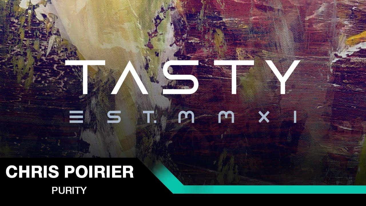 Chris Poirier - Purity [Tasty Release]