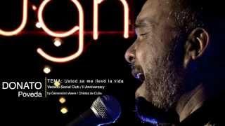 Donato Poveda - Usted se me llevo la vida (Estoy enamorado frag) Live at Vedado Social Club