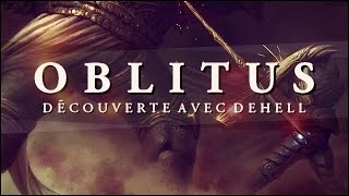 Oblitus - Gameplay FR avec Dehell - VOD Live Twitch