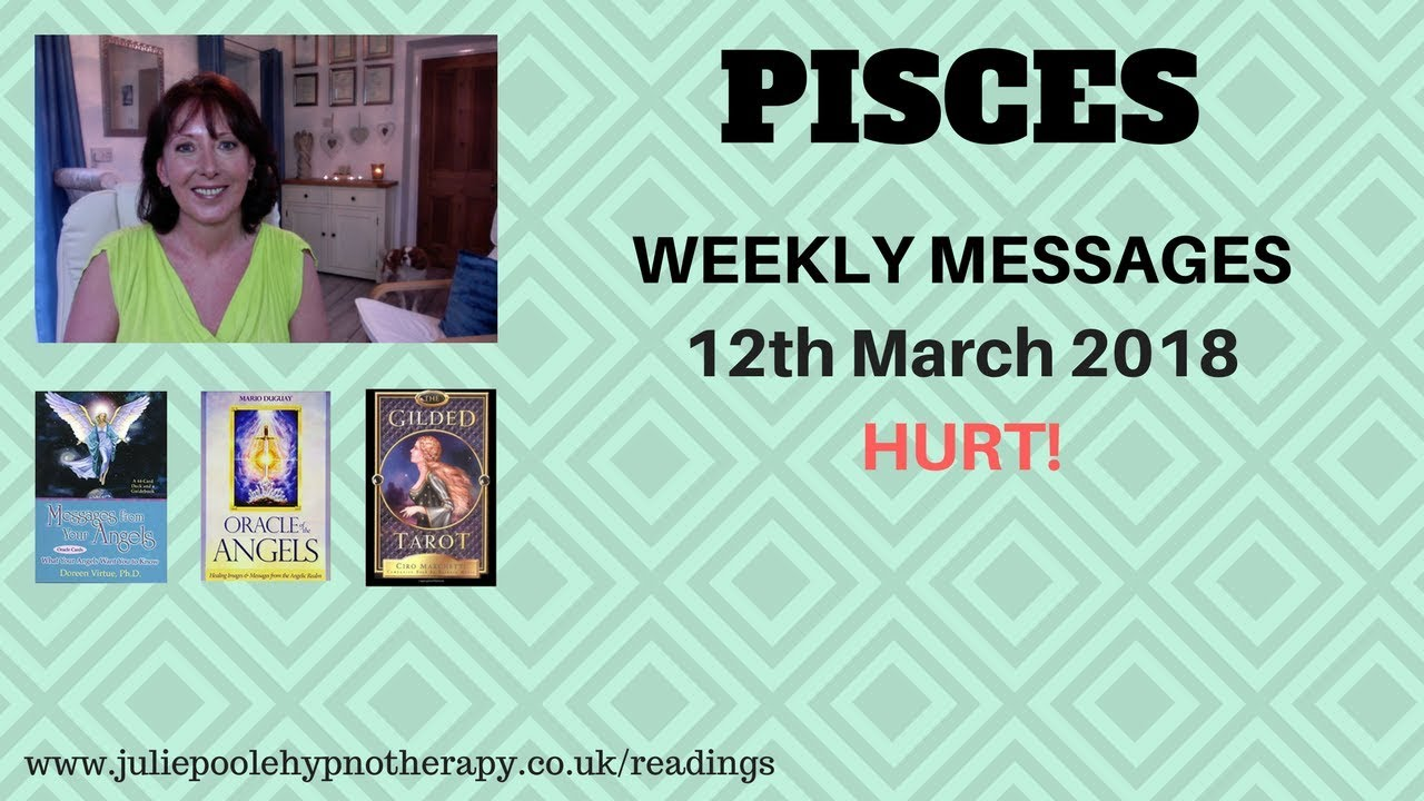 PISCES WEEKLY MESSAGE 12th March 2018 - HURT! - YouTube