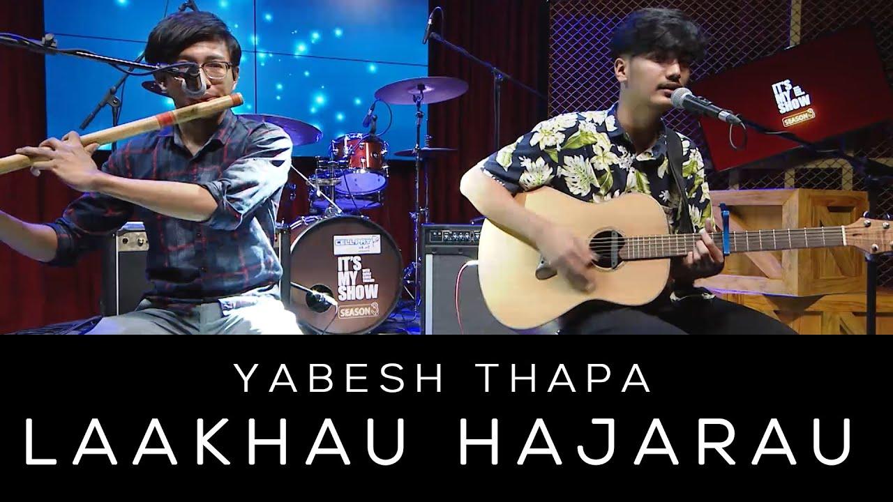 Download Laakhau Hajarau - Yabesh Thapa   It's My Show-Season 3 Musical Performance