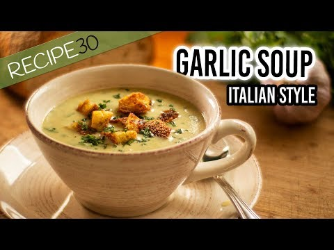 Garlic Soup Italian style with crispy croutons