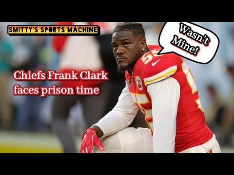 Chiefs' Frank Clark could face up to three years in prison with ...
