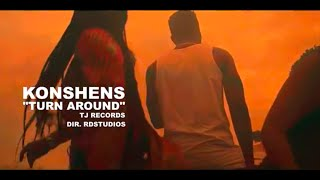 Konshens - Turn Around (Music Video) TJ records 2018