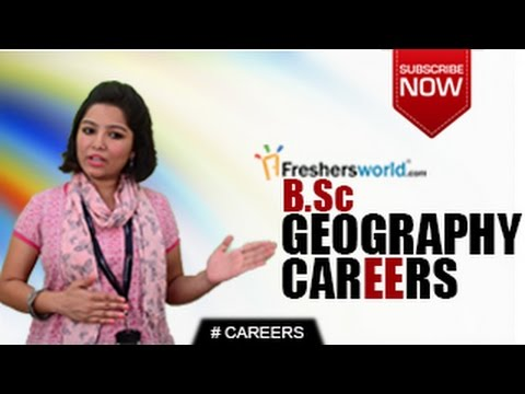 CAREERS IN B.Sc. GEOGRAPHY – Degree,Higher Studies,Govt Jobs,Top Institutes,Recruiters,Pay Package
