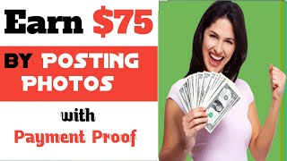 Earn $75 By Posting Picture With Payment Proof || Best Android Earning Social Network App 2020 .