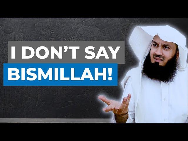 Why Mufti Menk doesn't say Bismillah??? 🤔