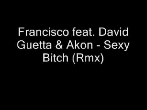 Francisco feat. David Guetta & Akon - Sexy Bitch