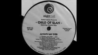 Child Of Slan - Always Say Ever (Forever Jazzy Mix)