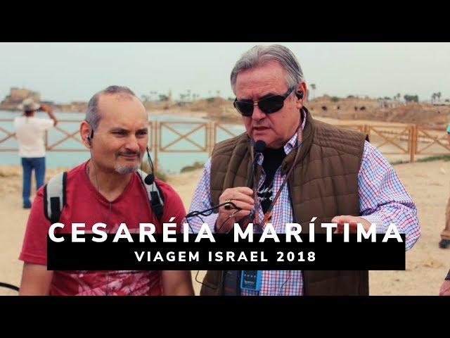 Cesaréia Marítima - Viagem Profética ISRAEL 2018 - Ministério Intimo do Pai