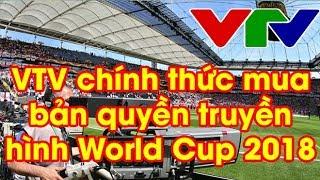 VTV chính thức mua bản quyền truyền hình World Cup 2018 | Tin WORLD CUP 2018