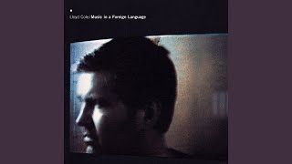 Watch Lloyd Cole Today Im Not So Sure video