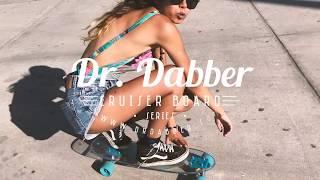 Dr. Dabber - Cruiser Skateboard