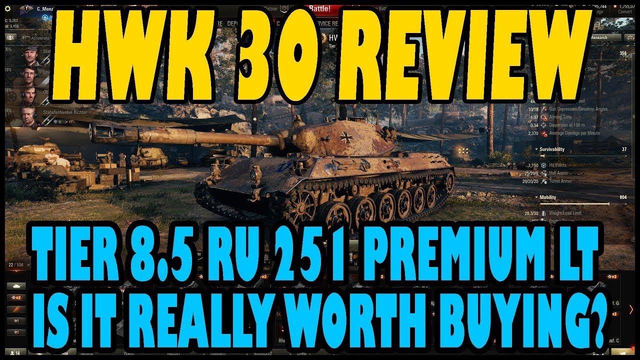 Wot Best Tier 8 Premium 2020 World of Tanks: HWK 30 Review | Tier 8.5 RU 251 Premium LT   YouTube