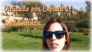 VIAJANDO POR ESPAÑA #2: Salamanca