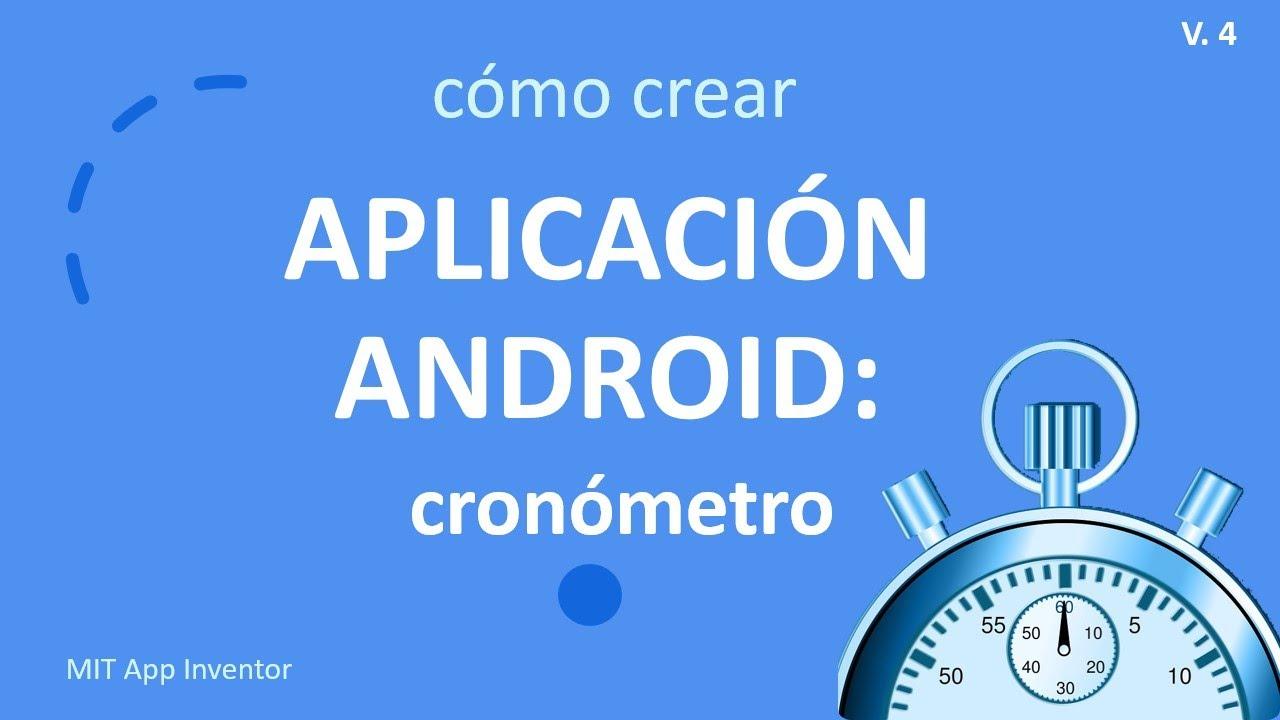 Cómo crear una aplicación móvil para Android (sin escribir código): Cronómetro - Parte 4/4