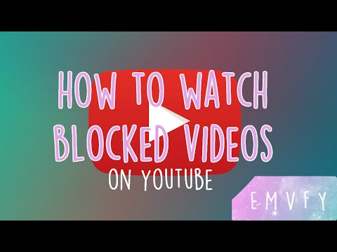 How To Watch Blocked Videos On YouTube