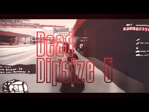 DEAD DIPSIZE 5