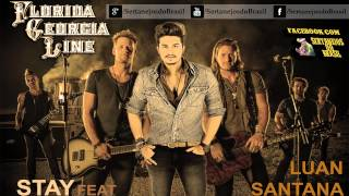 Luan Santana - Fica (Stay) - feat Florida Georgia Line [Sertanejos do Brasil ♫]