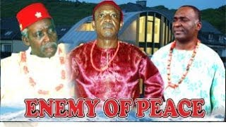 ENEMY OF PEACE 1 -   Nigeria Nollywood movie