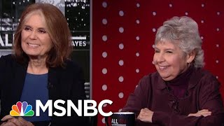 Gloria Steinem On How Nancy Pelosi Is Standing Up To President Donald Trump | All In | MSNBC