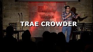 Trae Crowder - Stupid Tweets - Comedy Works