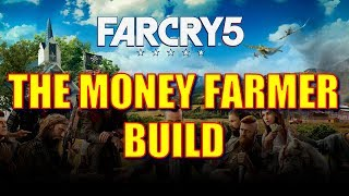 Far Cry 5: How to Get Money Fast EARLY GAME - Special Money Farmer Build ($88,000/HOUR - NO BS)
