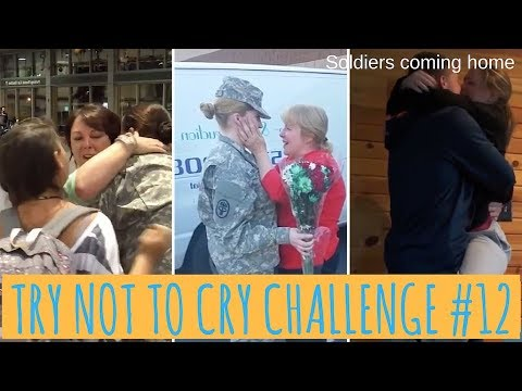 TRY NOT TO CRY CHALLENGE #12, Soldiers coming home