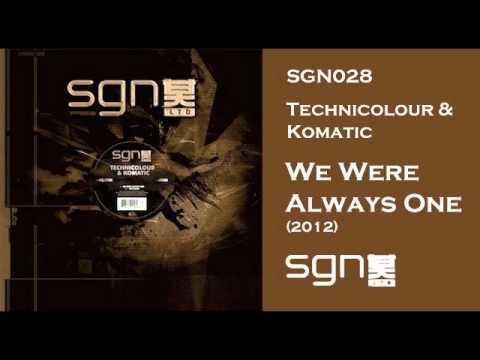 Technicolour & Komatic - We Were Always One
