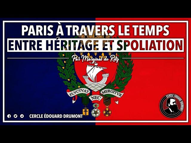 Cercle Edouard Drumont - Paris à travers le temps : entre héritage et spoliation