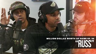 Million Dollaz Worth of Game Episode 96: RUSS