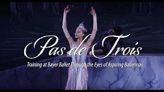 """""""Pas de Trois"""" - Through the Eyes of Aspiring Ballerinas"""