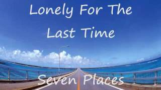 Watch Seven Places Lonely For The Last Time video
