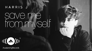 Video Harris J - Save Me From Myself (Lyric) download MP3, 3GP, MP4, WEBM, AVI, FLV Oktober 2017
