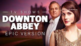 Downton Abbey Main Theme | Epic Version