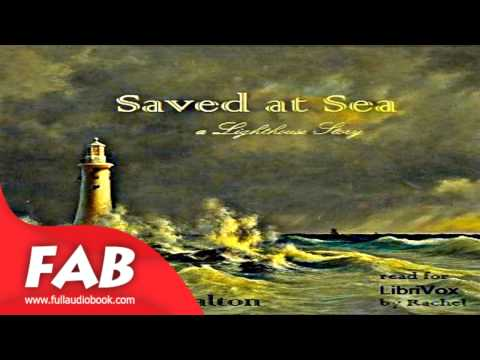 Saved at Sea Full Audiobook by Mrs. O. F. WALTON by Nautical & Marine Fiction