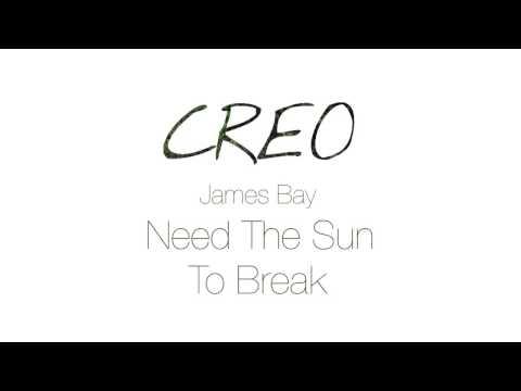 James Bay - Need The Sun To Break (Creo Remix)