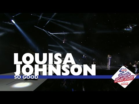 Louisa Johnson - † So Good † (Live At Capital † s Jingle Bell Ball 2016 - Sunday)